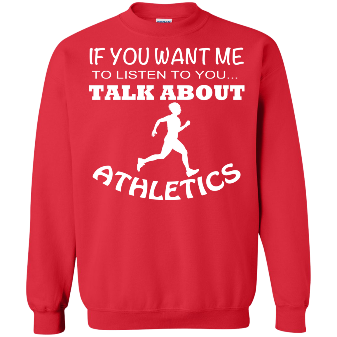 If You Want Me To Listen To You Talk About Athletics Sweatshirts