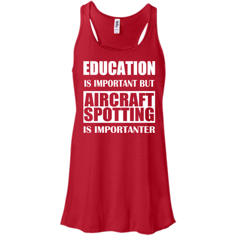 Education Is Important But Aircraft Spotting Is Importanter Flowy Racerback Tanks