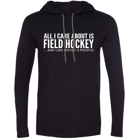 All I Care About Is Field Hockey And Like Maybe 3 People Tee Shirt Hoodies
