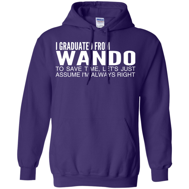 I Graduated From Wando To Save Time Lets Just Assume Im Always Right Hoodies