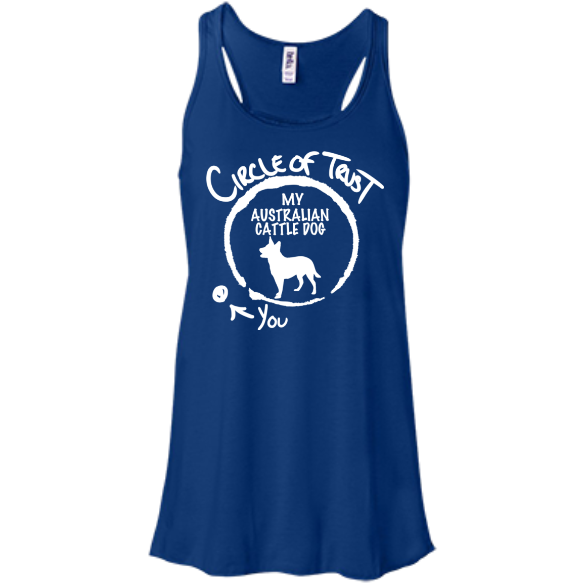 Circle Of Trust My Australian Cattle Dog You Flowy Racerback Tanks