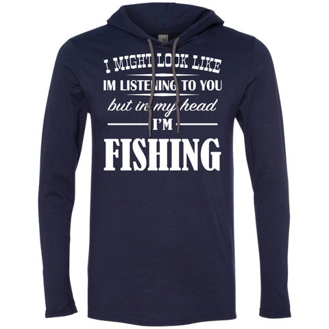 I Might Look Like Im Listening To You But In My Head Im Fishing Tee Shirt Hoodies