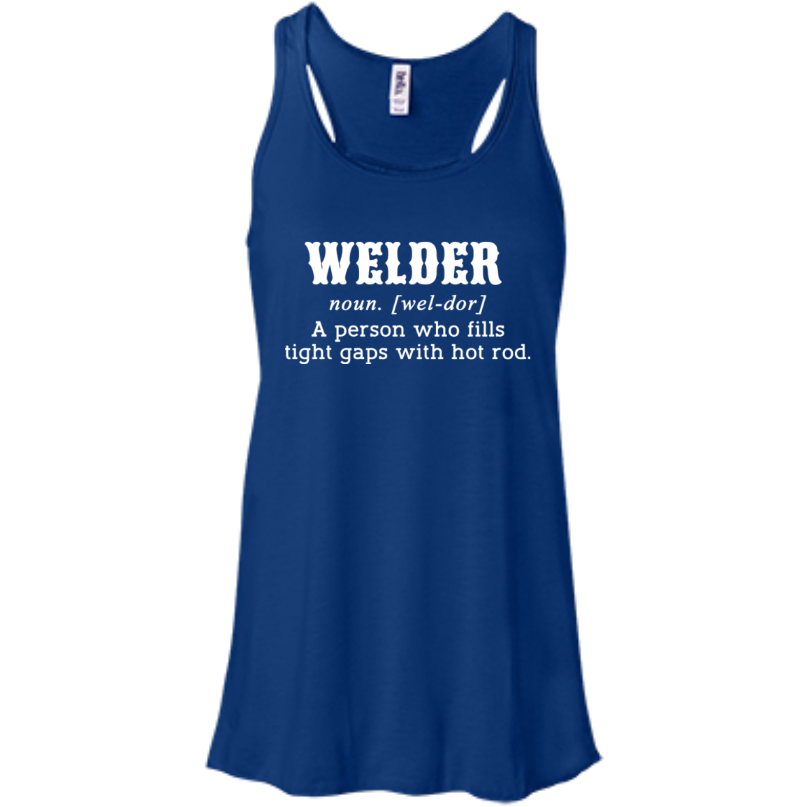 Welder A Person Who Fills Tight Gaps With Hot Rod Flowy Racerback Tanks