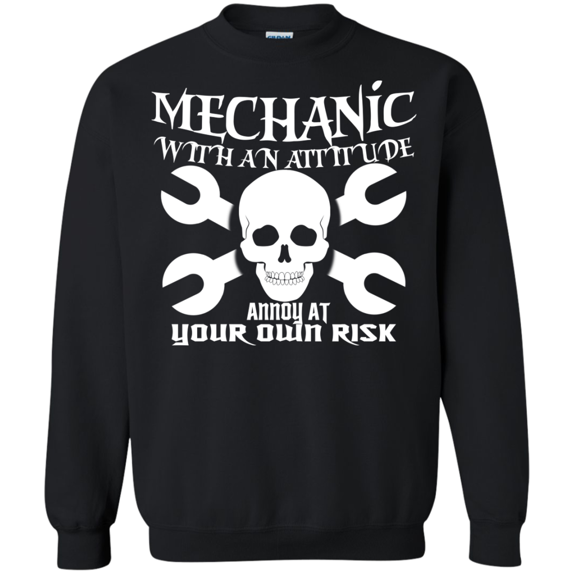 Mechanic With An Attitude Annoy At Your Own Risk Sweatshirts