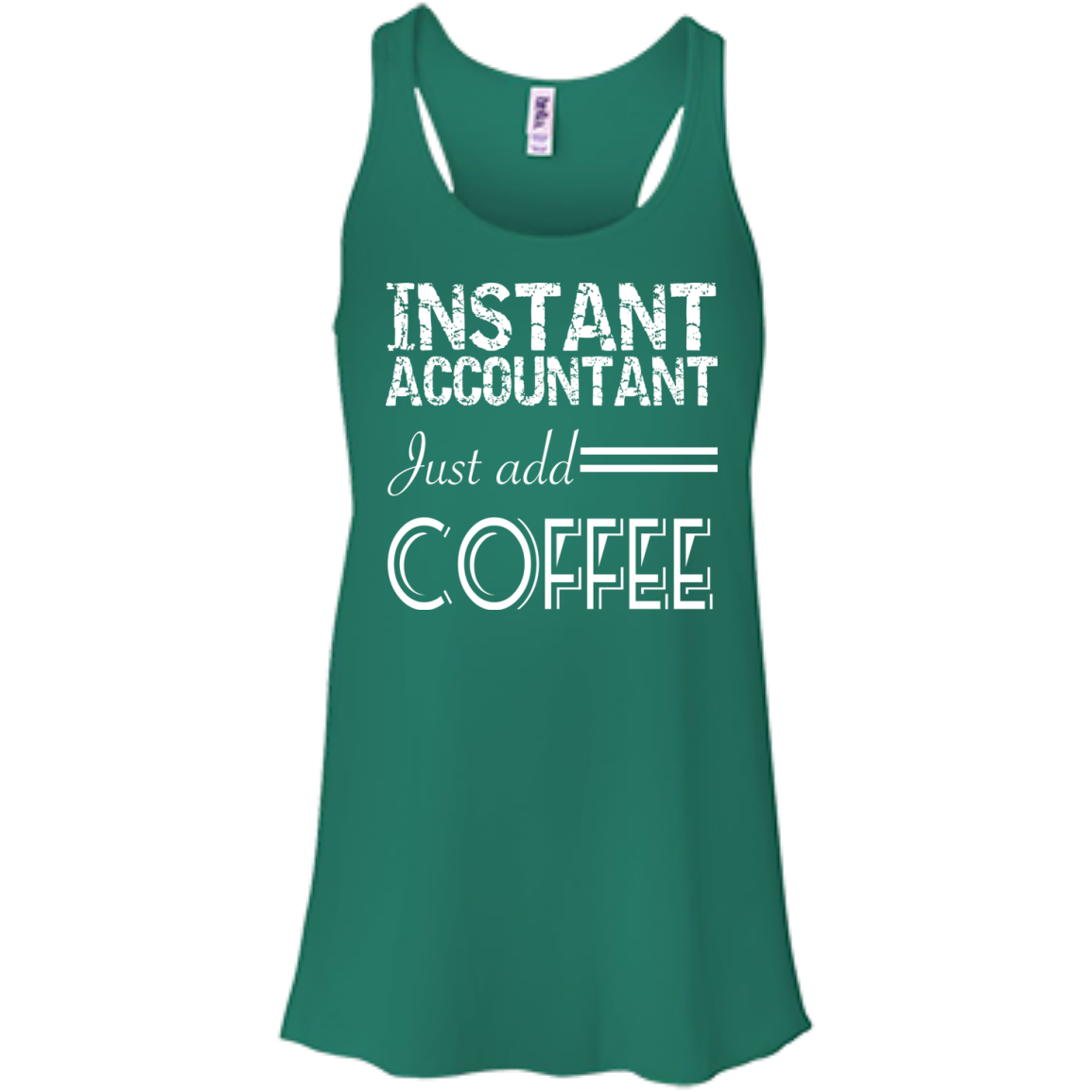 Instant Accountant Just Add Coffee Flowy Racerback Tanks