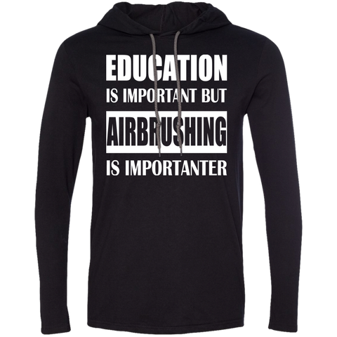 Education Is Important But Airbrushing Is Importanter Tee Shirt Hoodies
