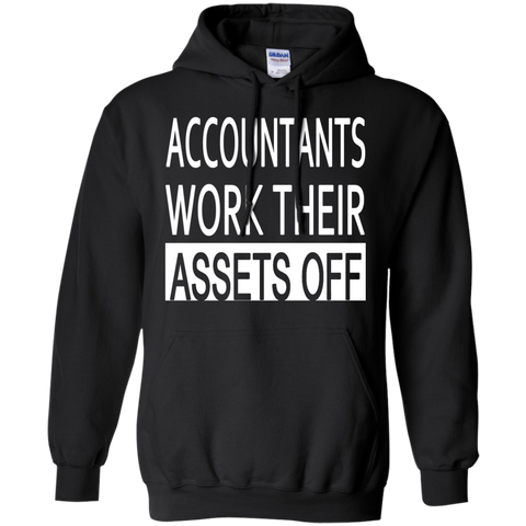 Accountants Work Their Assets Off Hoodies