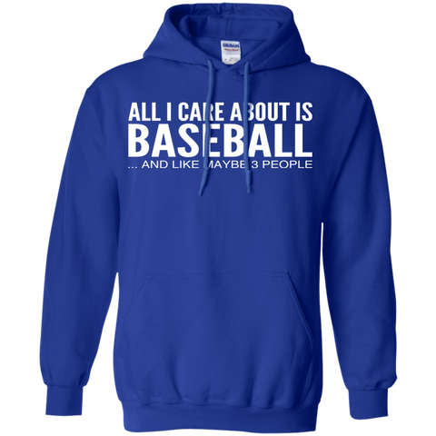 All I Care About Is Baseball And Like Maybe 3 People Hoodies