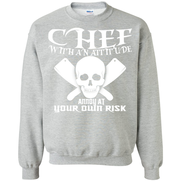 Chef With An Attitude Annoy At Your Own Risk Sweatshirts