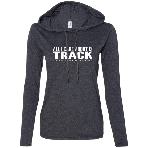All I Care About Is Track And Like Maybe 3 People Ladies Tee Shirt Hoodies