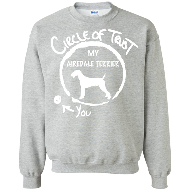 Circle Of Trust My Airedale Terrier You Sweatshirts