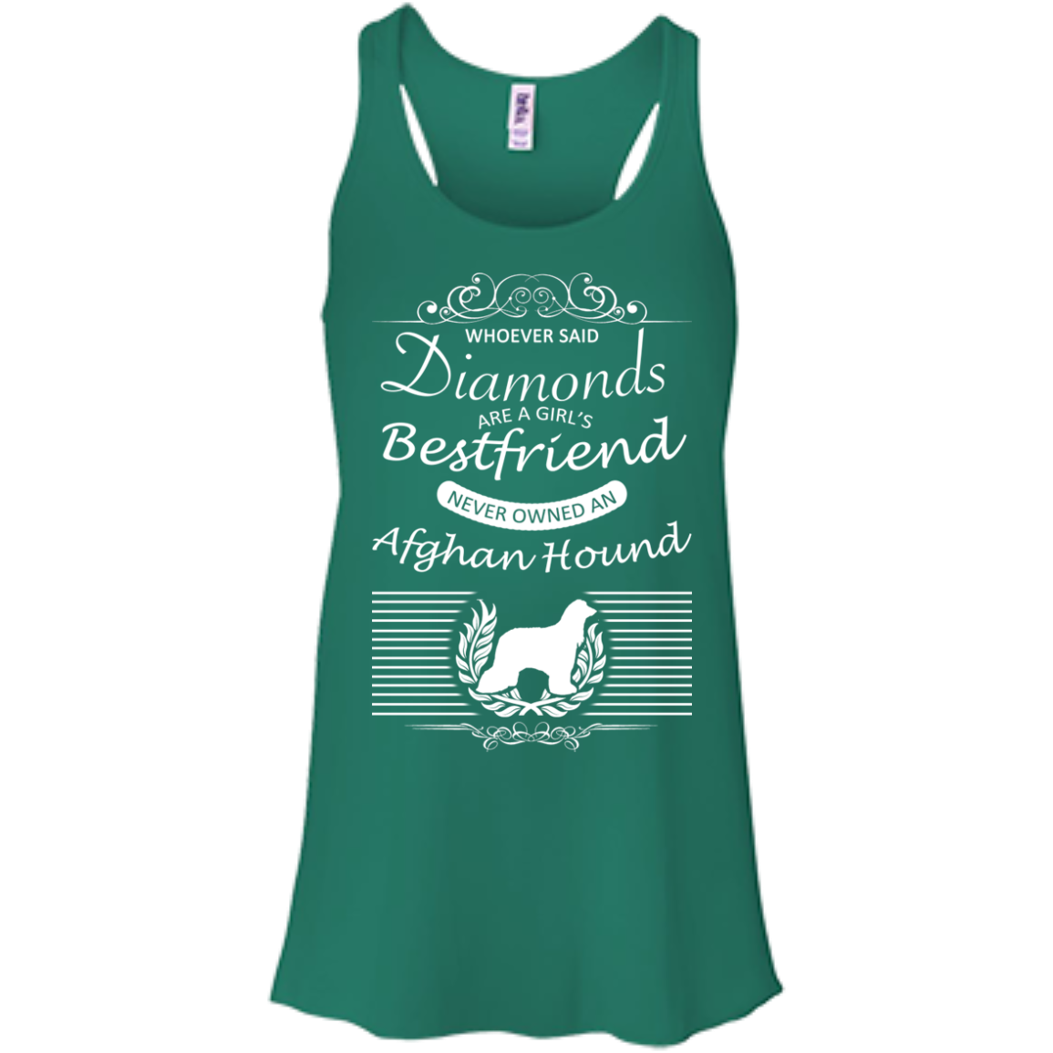 Whoever Said Diamonds Are A Girls Best Friend Never Owned An Afghan Hound Flowy Racerback Tanks