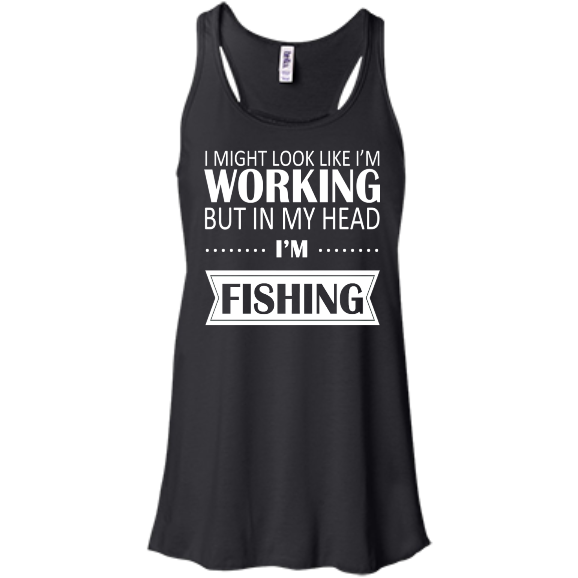 I Might Look Like Im Working But In My Head Im Fishing Flowy Racerback Tanks