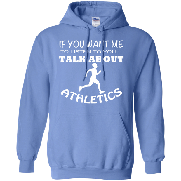 If You Want Me To Listen To You Talk About Athletics Hoodies
