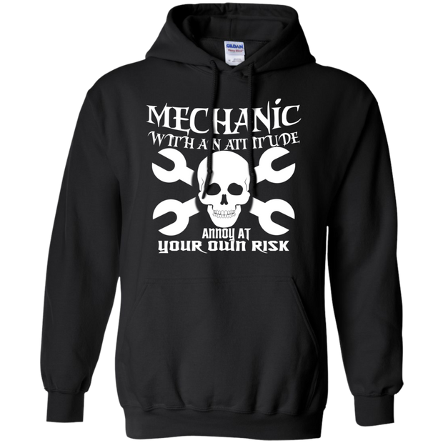 Mechanic With An Attitude Annoy At Your Own Risk Hoodies