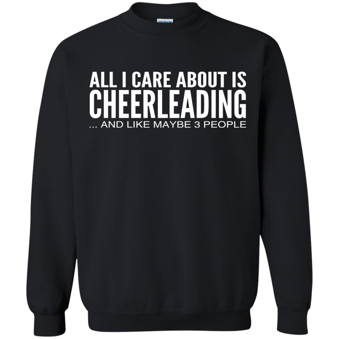 All I Care About Is Cheerleading And Like Maybe 3 People Sweatshirts