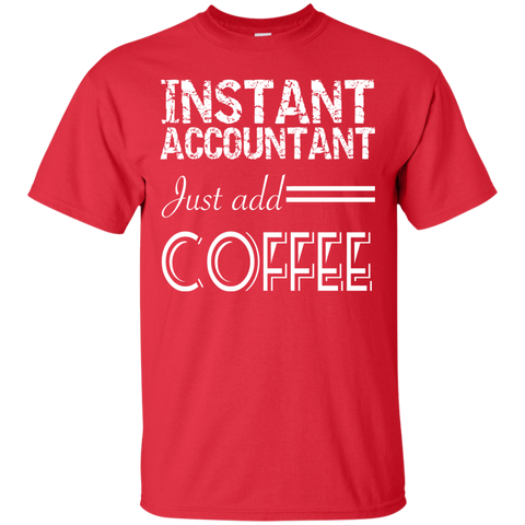 Instant Accountant Just Add Coffee Tee