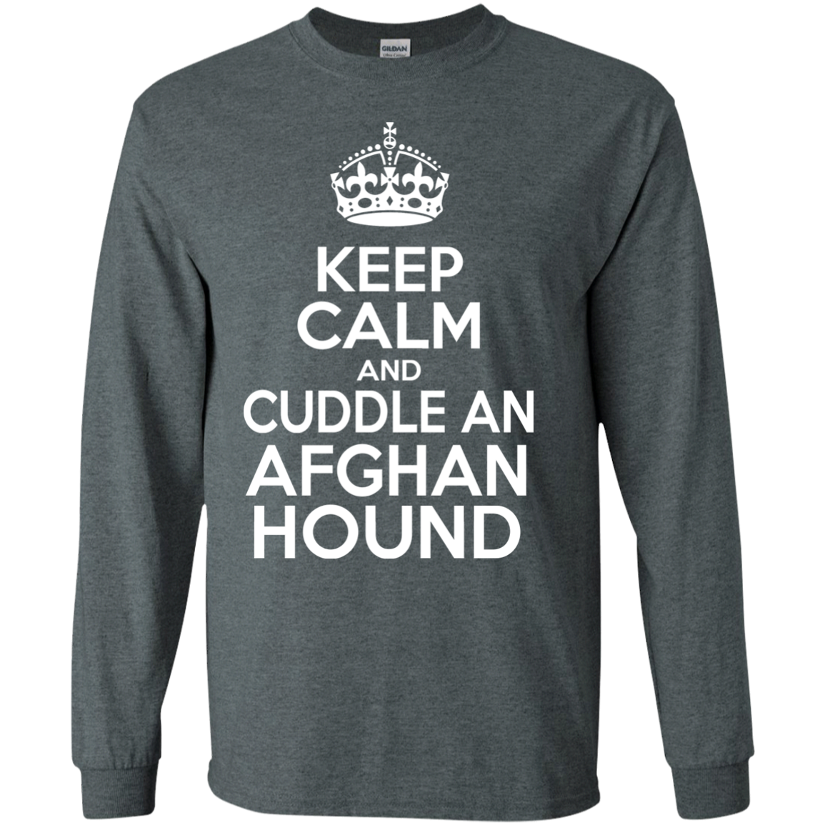 Keep Calm And Cuddle An Afghan Hound Long Sleeve Tees