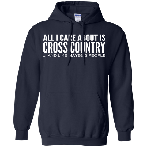All I Care About Is Cross Country And Like Maybe 3 People Hoodies
