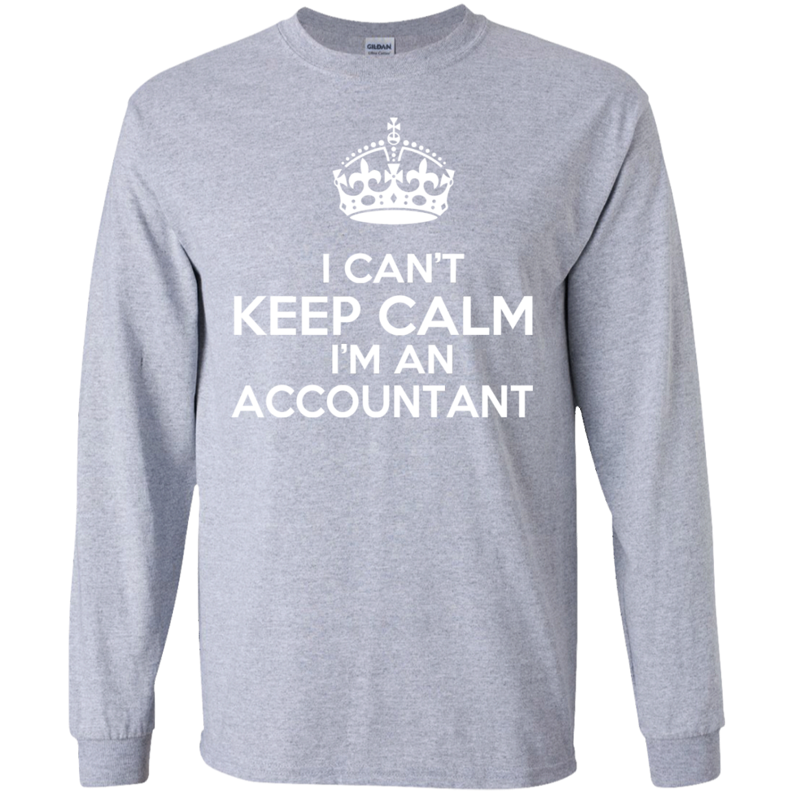 I Cant Keep Calm Im An Accountant Long Sleeve Tees