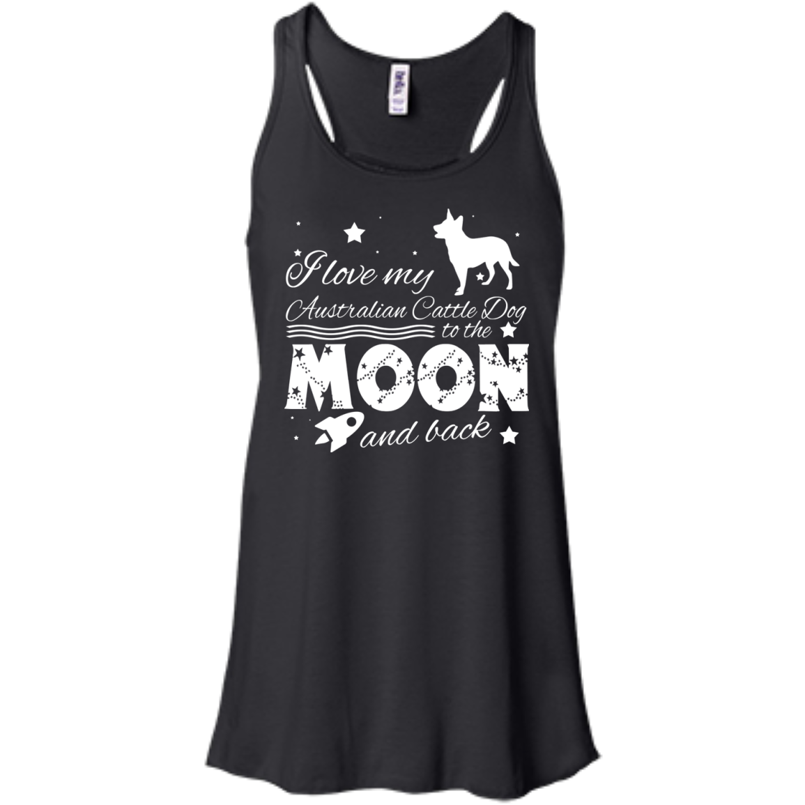 Love My Australian Cattle Dog To The Moon And Back Flowy Racerback Tanks