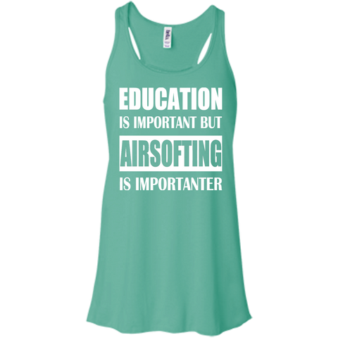 Education Is Important But Airsofting Is Importanter Flowy Racerback Tanks