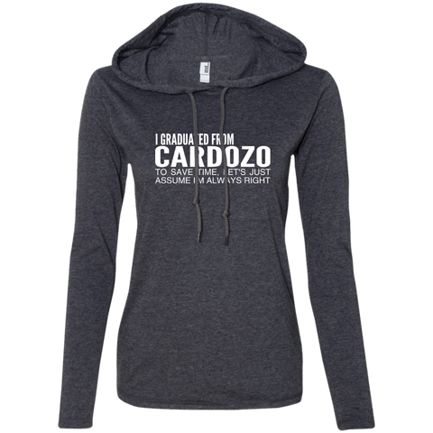 I Graduated From Cardozo To Save Time Lets Just Assume Im Always Right Ladies Tee Shirt Hoodies