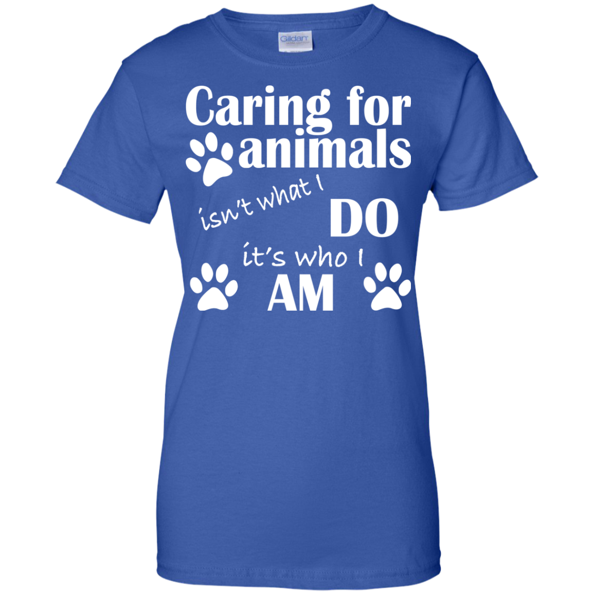 Carring For Animals Isnt What I Do Its Who I Am Ladies Tees
