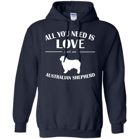 All You Need Is Love And An Australian Shepherd Hoodies