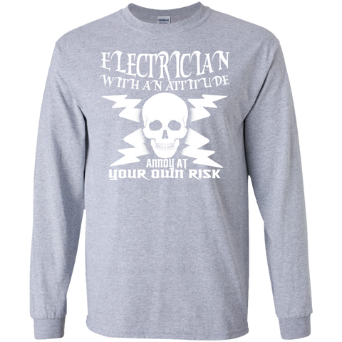 Electrician With An Attitude Annoy At Your Own Risk Long Sleeve Tees