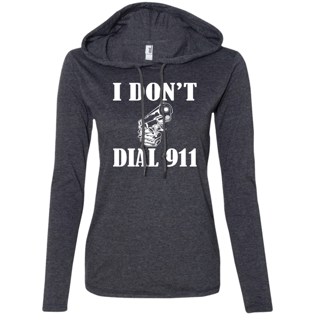 I Dont Dial 911 Ladies Tee Shirt Hoodies