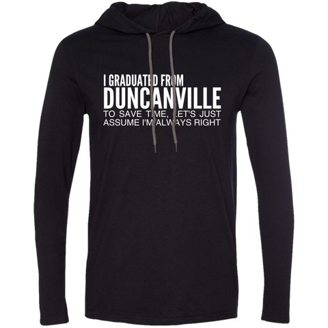 I Graduated From Duncanville To Save Time Lets Just Assume Im Always Right Tee Shirt Hoodies
