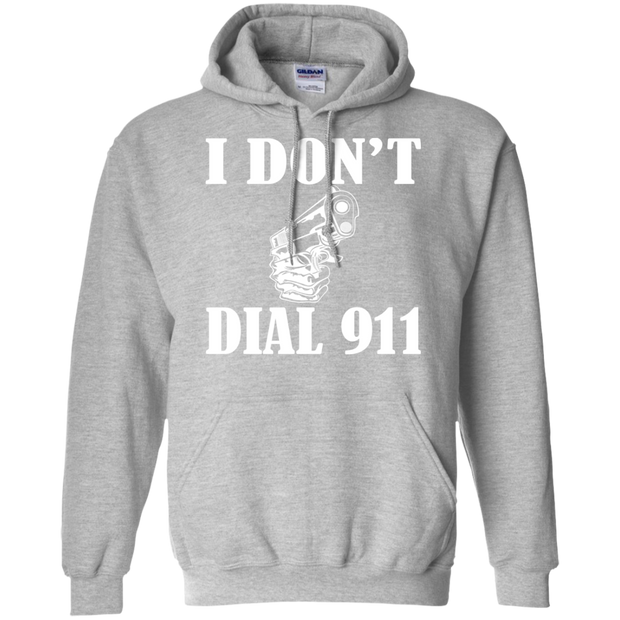 I Dont Dial 911 Hoodies