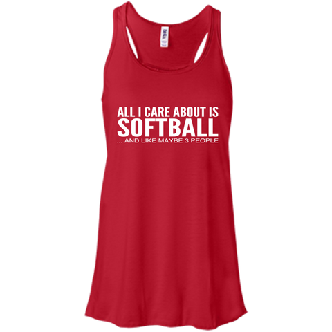 All I Care About Is Softball And Like Maybe 3 People Flowy Racerback Tanks
