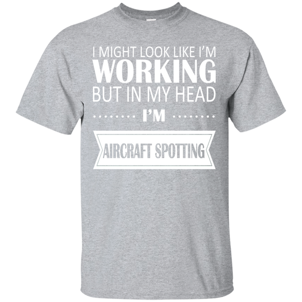 I Might Look Like Im Working But In My Head Im Aircraft Spotting Tee