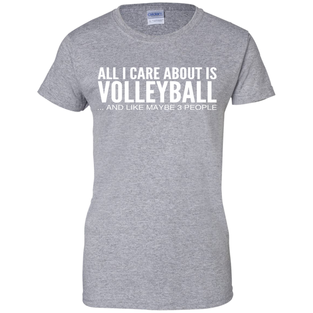 All I Care About Is Volleyball And Like Maybe 3 People Ladies Tees