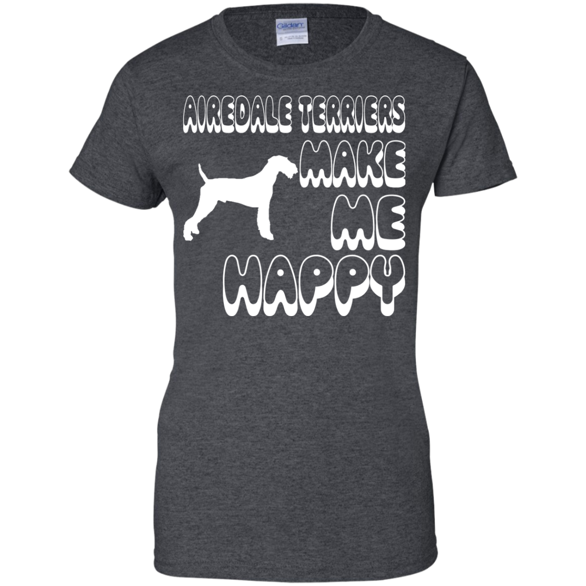 Airedale Terriers Make Me Happy Ladies Tees