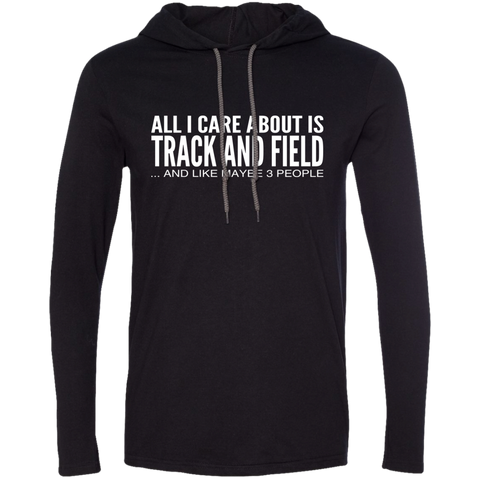 All I Care About Is Track And Field And Like Maybe 3 People Tee Shirt Hoodies