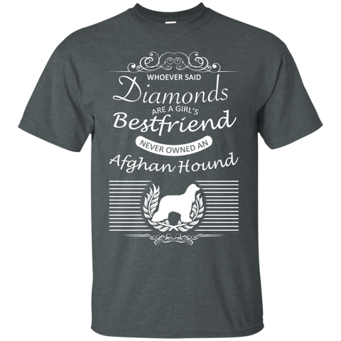 Whoever Said Diamonds Are A Girls Best Friend Never Owned An Afghan Hound Tee