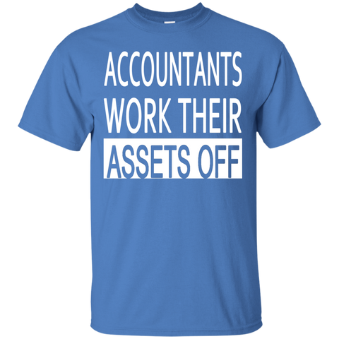 Accountants Work Their Assets Off Tee