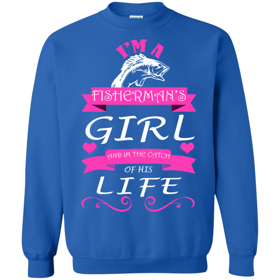 Im A Fishermans Girl And The Catch Of His Life Sweatshirts