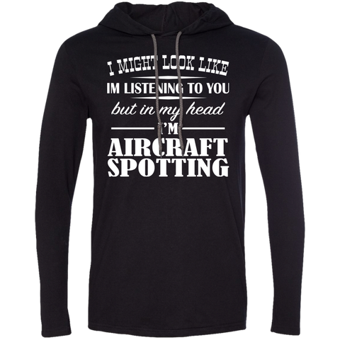 I Might Look Like Im Listening To You But In My Head Im Aircraft Spotting Tee Shirt Hoodies