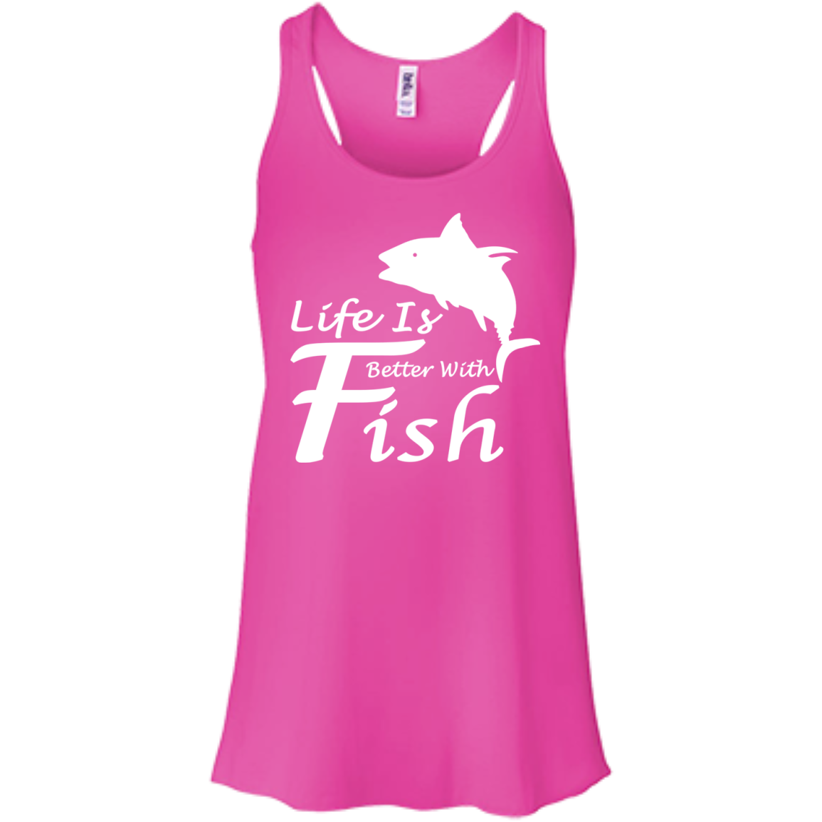 Life Is Better With A Fish Flowy Racerback Tanks