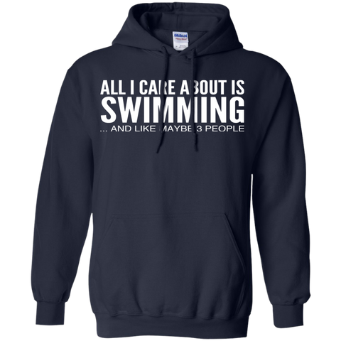 All I Care About Is Swimming And Like Maybe 3 People Hoodies
