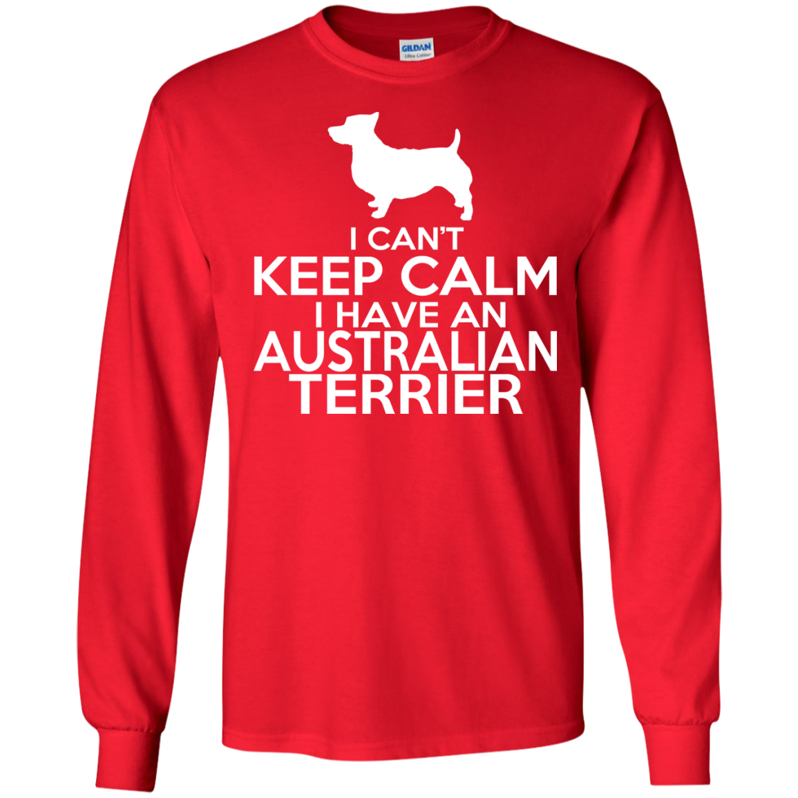 I Cant Keep Calm I Have An Australian Terrier Long Sleeve Tees