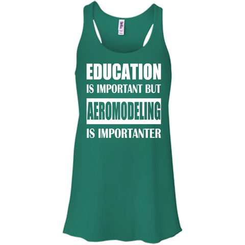 Education Is Important But Aeromodeling Is Importanter Flowy Racerback Tanks