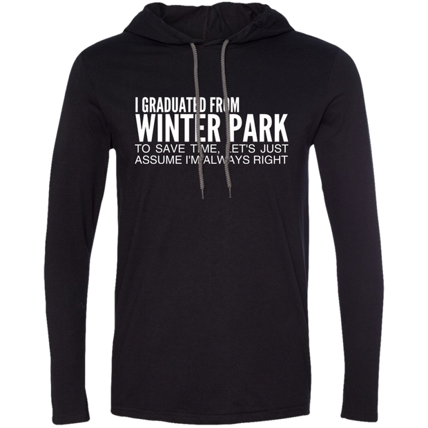I Graduated From Winter Park To Save Time Lets Just Assume Im Always Right Tee Shirt Hoodies