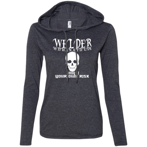 Welder With An Attitude Annoy At Your Own Risk Ladies Tee Shirt Hoodies