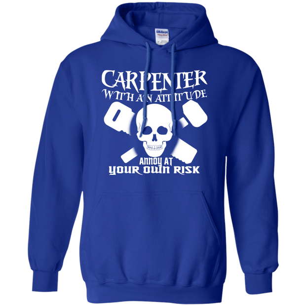 Carpenter With An Attitude Annoy At Your Own Risk Hoodies