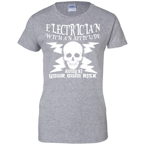 Electrician With An Attitude Annoy At Your Own Risk Ladies Tees